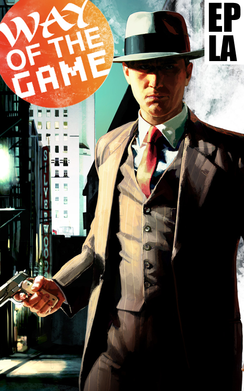 The Way of the Game Presents: L.A. Noire